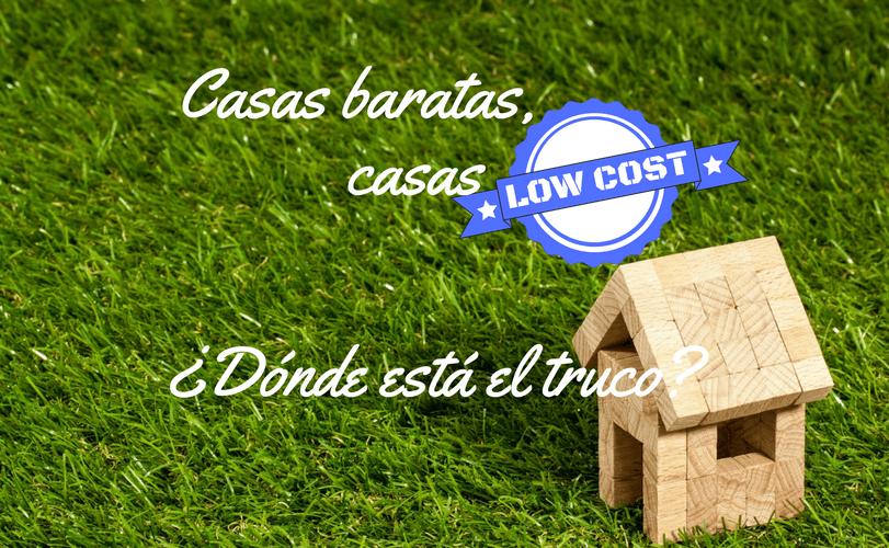 Casas baratas, casas low cost