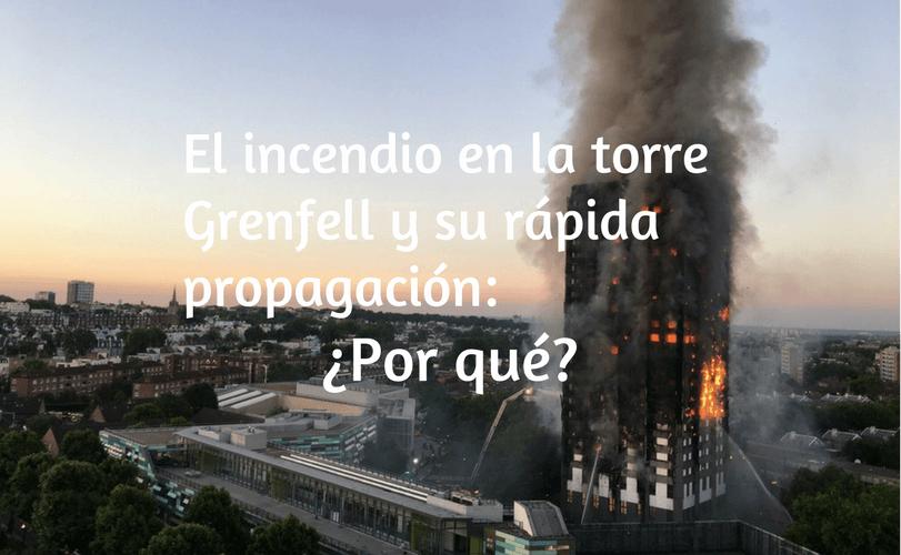 El incendio en la torre Grenfell y su rápida propagación: ¿Por qué?