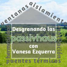 Desgranando las viviendas Passivhaus, con Vanesa Ezquerra