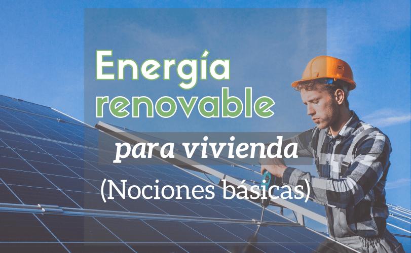 energia renovable para vivienda